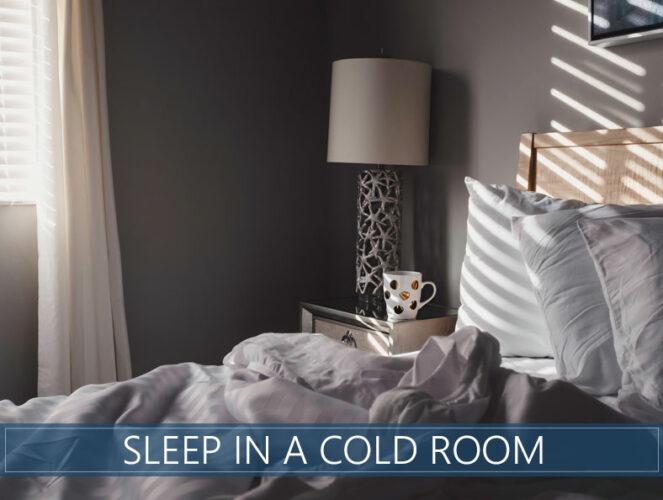 冷たい部屋で寝る